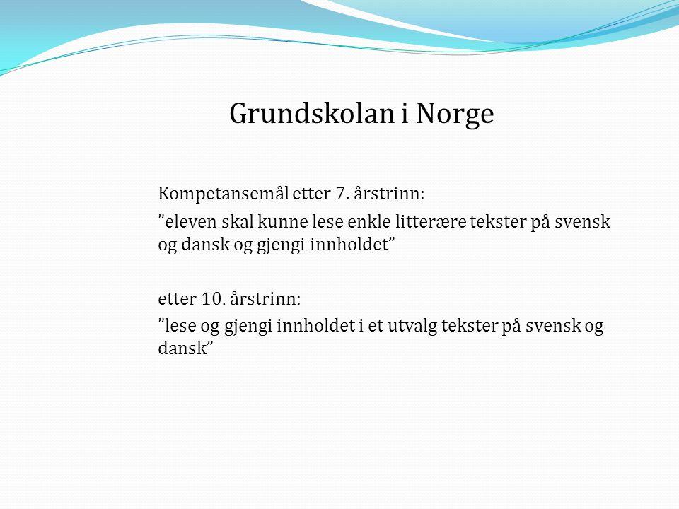 Grundskolan i Norge Kompetansemål etter 7. årstrinn: