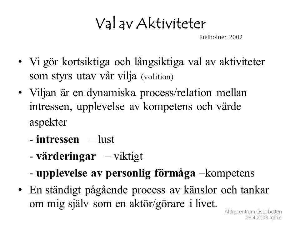 Val av Aktiviteter Kielhofner 2002
