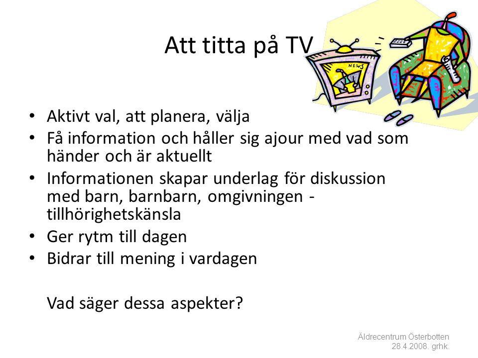 Att titta på TV Aktivt val, att planera, välja