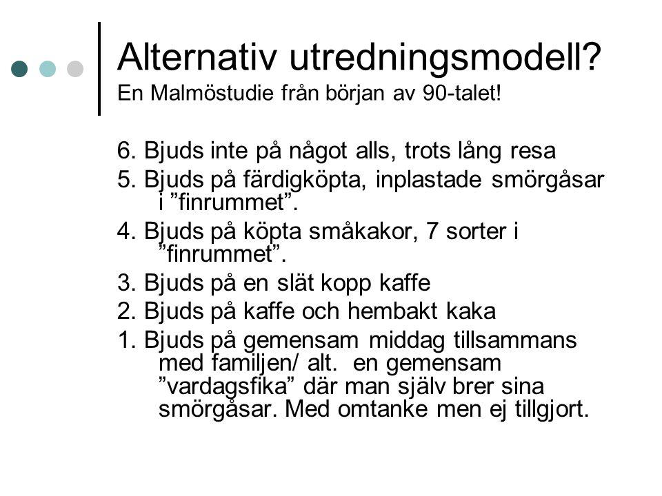 Alternativ utredningsmodell En Malmöstudie från början av 90-talet!