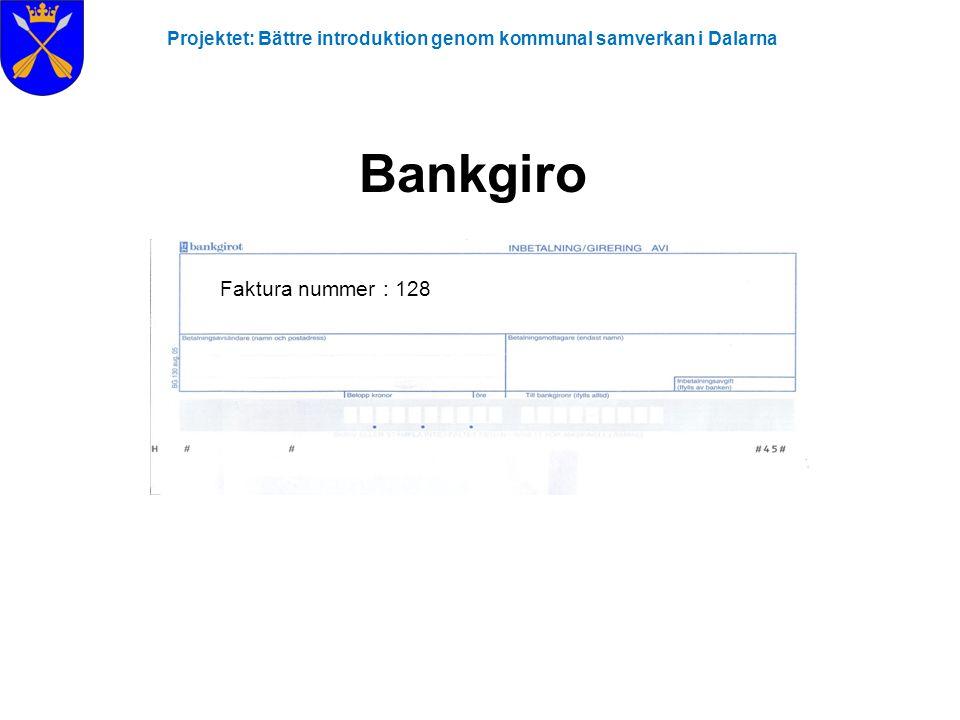 Bankgiro Faktura nummer : 128