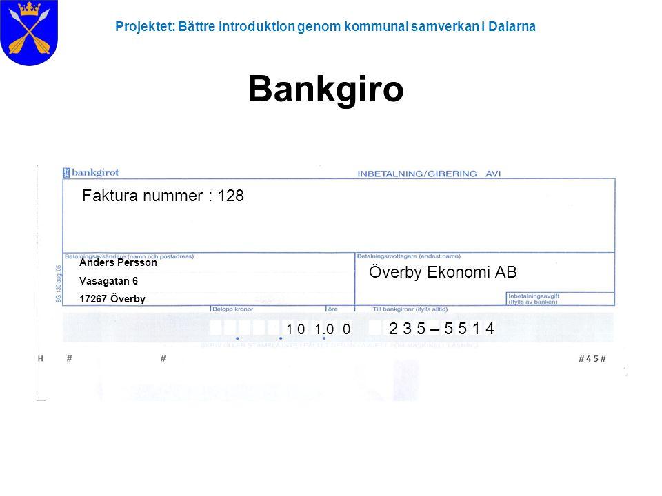 Bankgiro Faktura nummer : 128 Överby Ekonomi AB 1 0 1.0 0