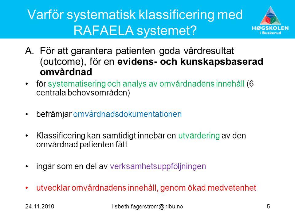 Varför systematisk klassificering med RAFAELA systemet
