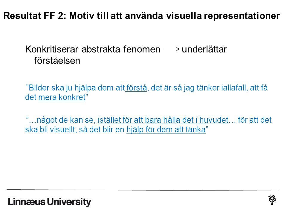 Resultat FF 2: Motiv till att använda visuella representationer