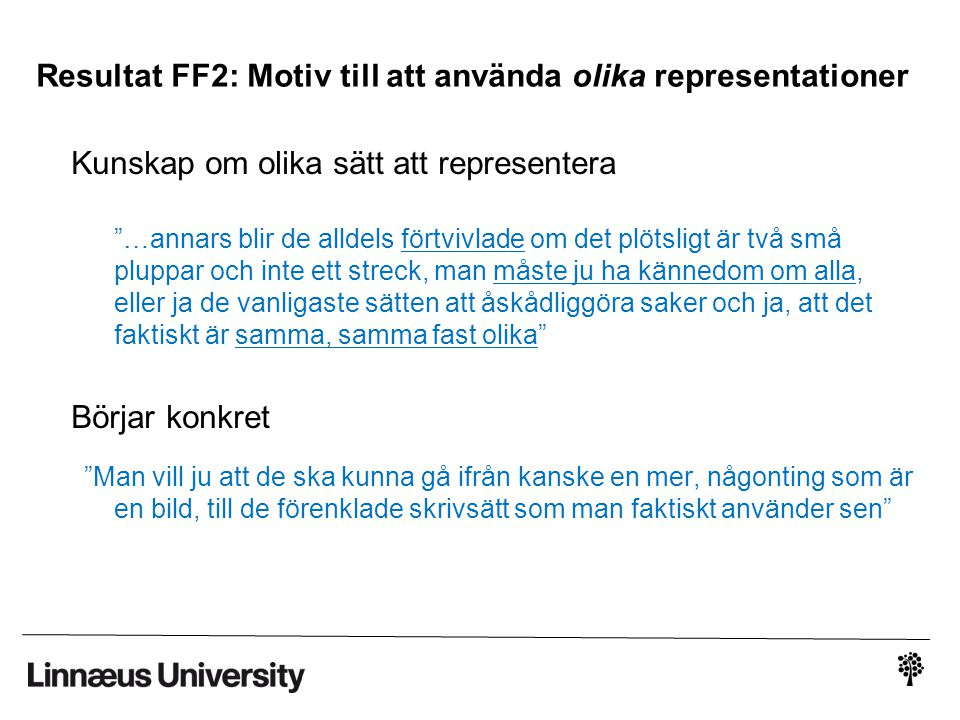 Resultat FF2: Motiv till att använda olika representationer