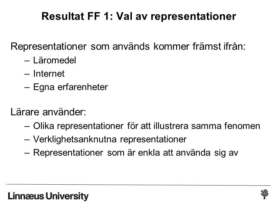 Resultat FF 1: Val av representationer