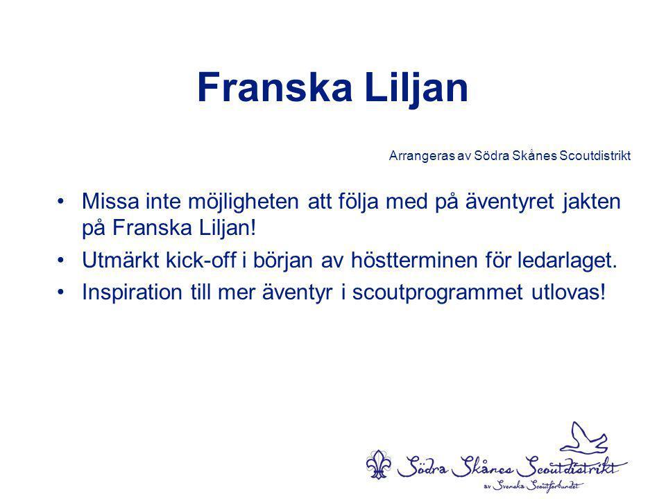 Franska Liljan Arrangeras av Södra Skånes Scoutdistrikt. Missa inte möjligheten att följa med på äventyret jakten på Franska Liljan!