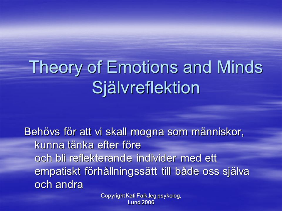 Theory of Emotions and Minds Självreflektion