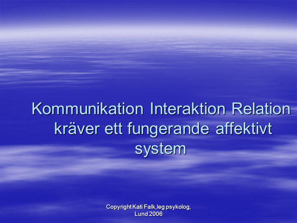 Copyright Kati Falk,leg psykolog, Lund 2006
