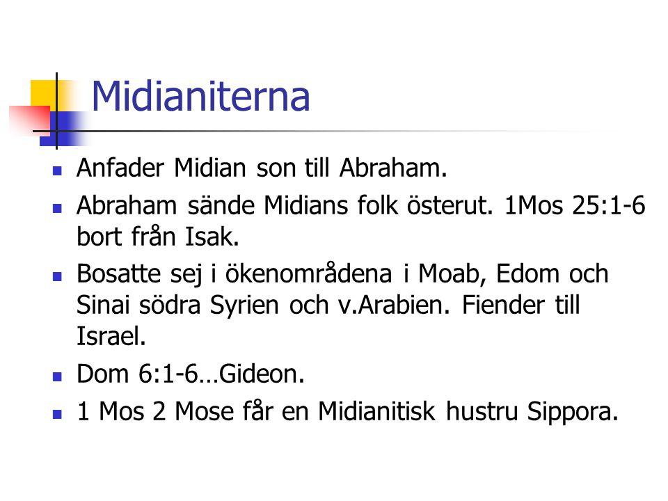 Midianiterna Anfader Midian son till Abraham.
