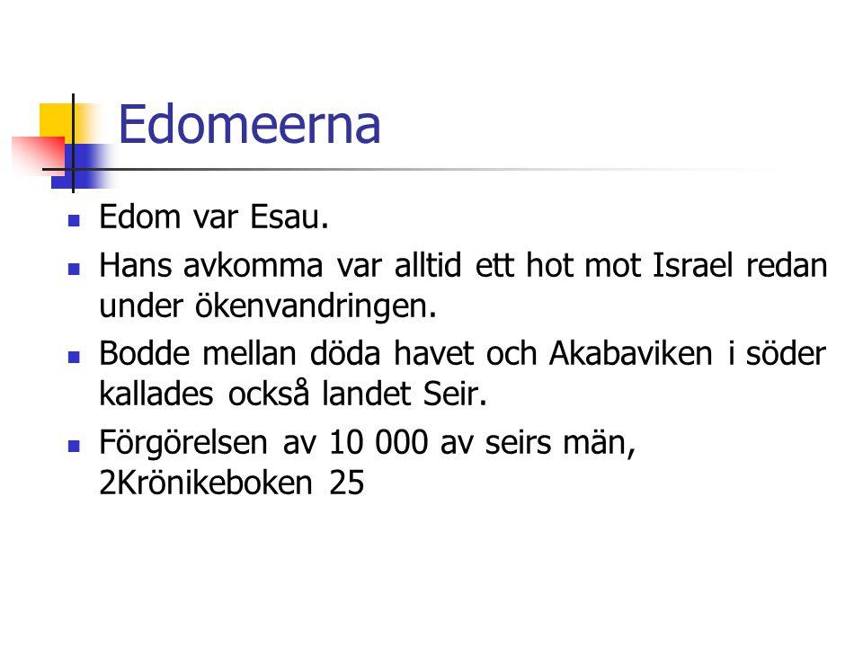Edomeerna Edom var Esau.