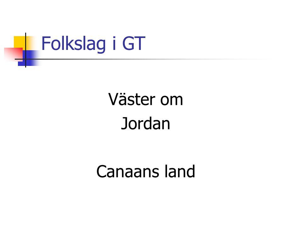 Folkslag i GT Väster om Jordan Canaans land