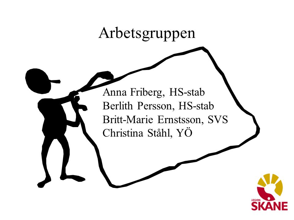 Arbetsgruppen Anna Friberg, HS-stab Berlith Persson, HS-stab