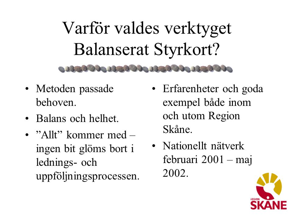 Varför valdes verktyget Balanserat Styrkort