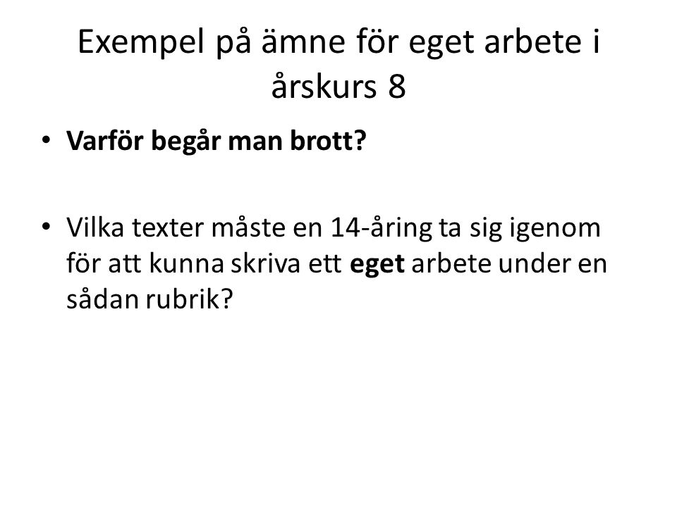 Exempel på ämne för eget arbete i årskurs 8