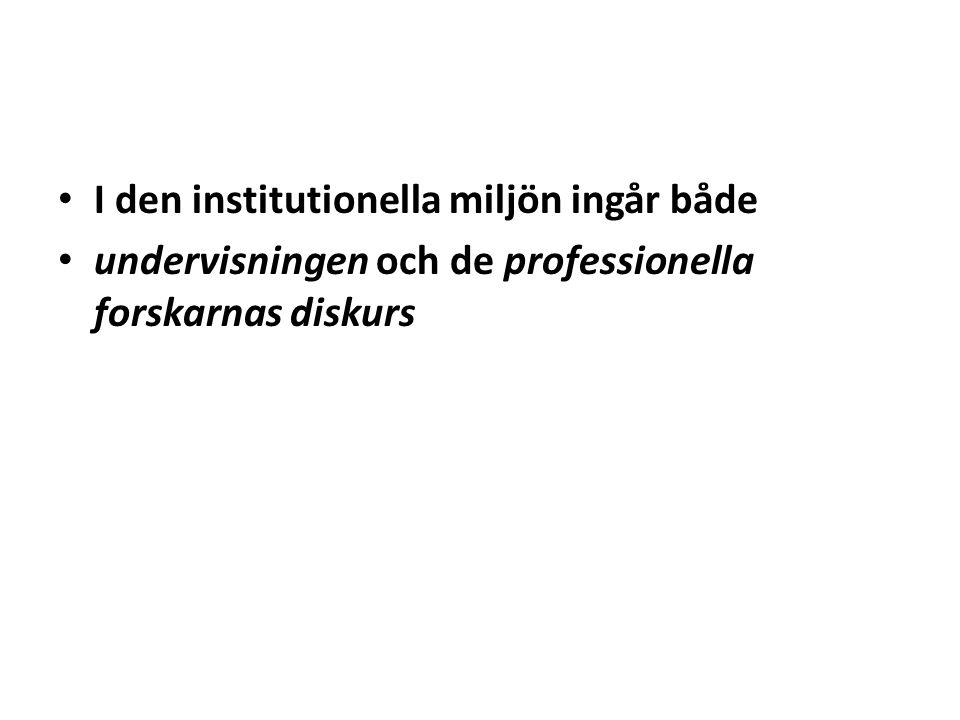 I den institutionella miljön ingår både