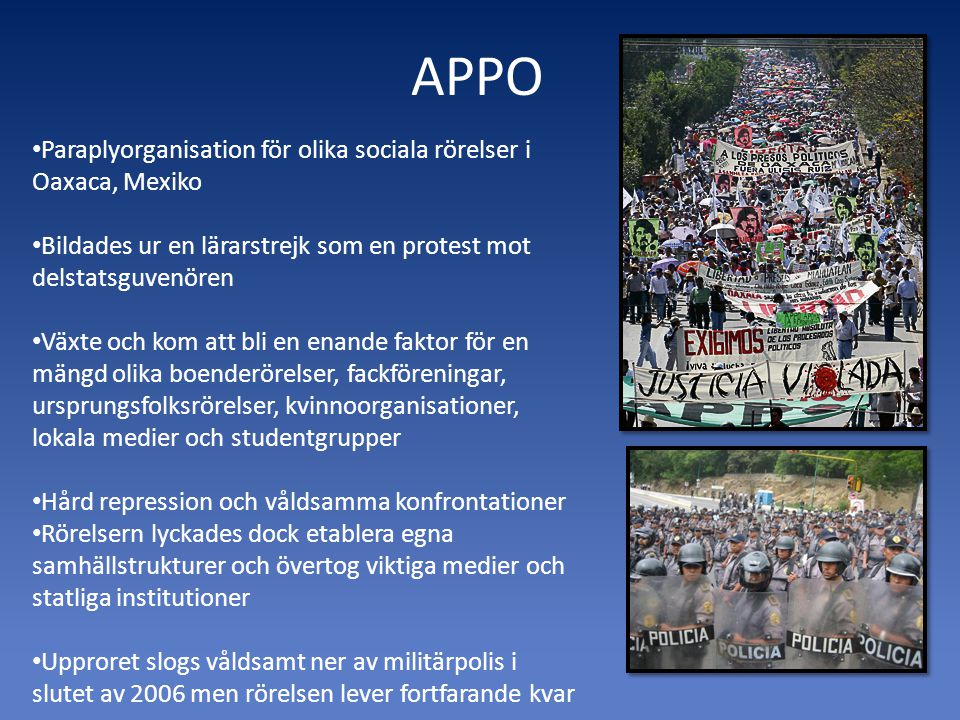 APPO Paraplyorganisation för olika sociala rörelser i Oaxaca, Mexiko