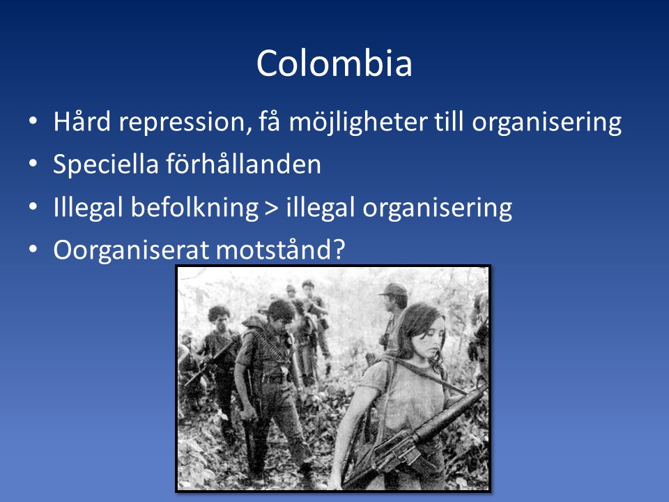 Colombia Hård repression, få möjligheter till organisering