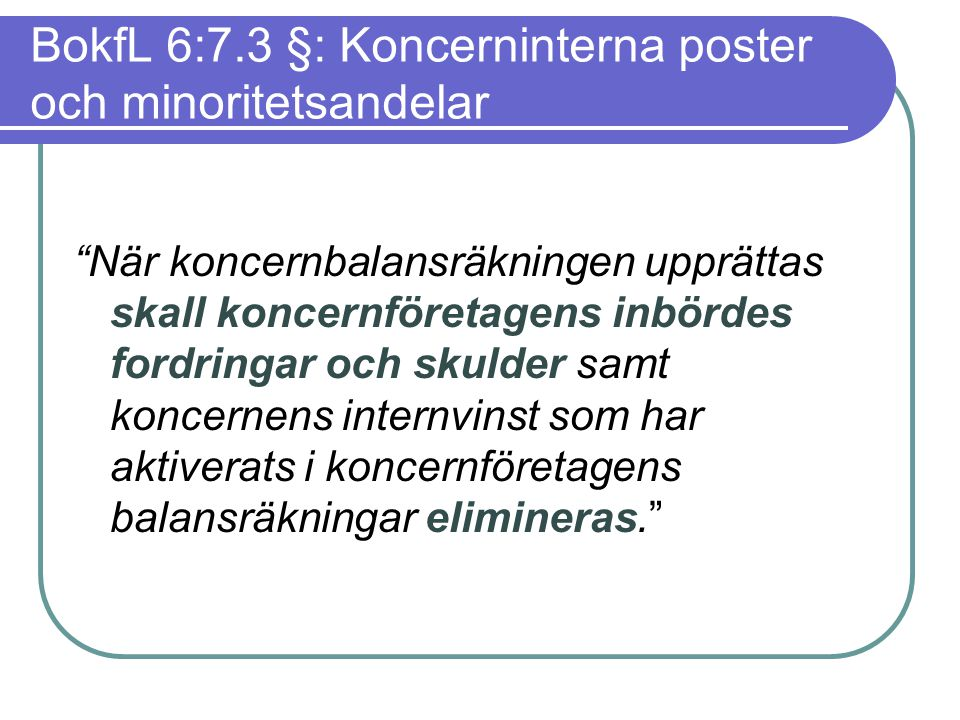 BokfL 6:7.3 §: Koncerninterna poster och minoritetsandelar