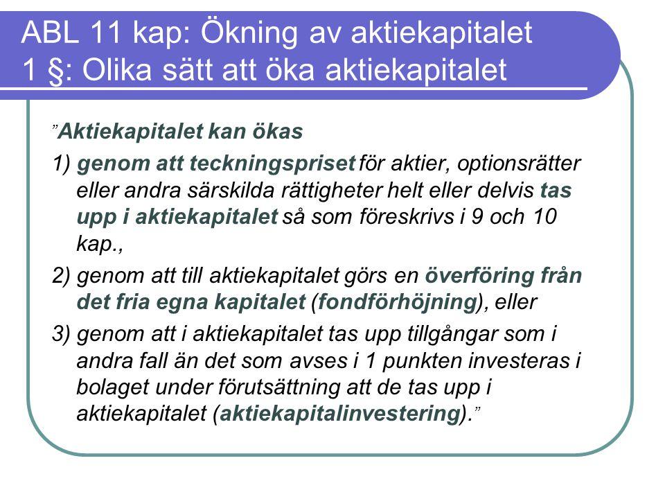 ABL 11 kap: Ökning av aktiekapitalet 1 §: Olika sätt att öka aktiekapitalet