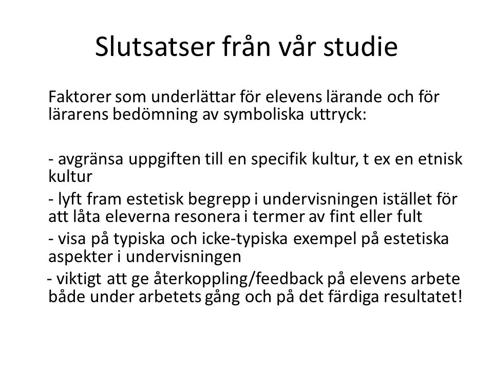 Slutsatser från vår studie