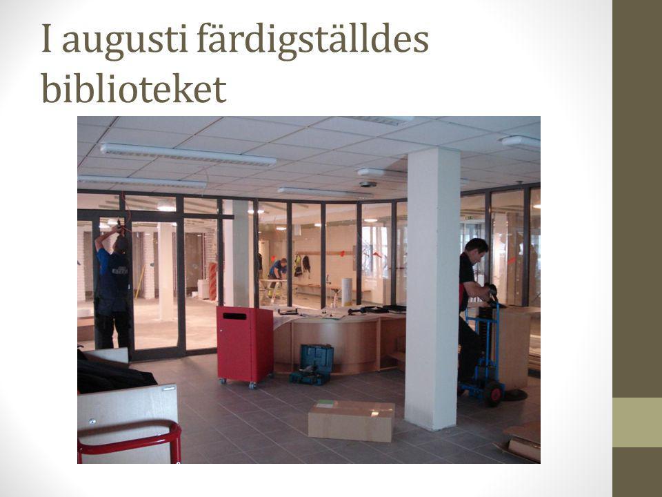 I augusti färdigställdes biblioteket