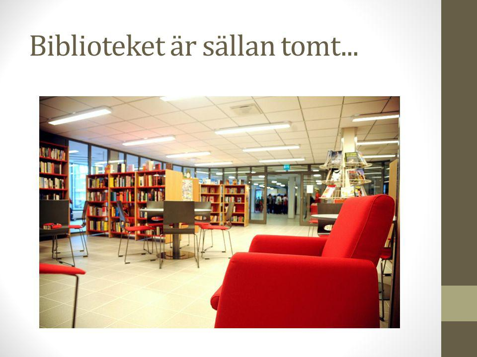 Biblioteket är sällan tomt...