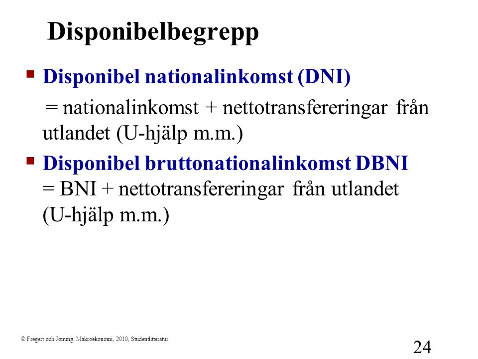 Disponibelbegrepp Disponibel nationalinkomst (DNI)
