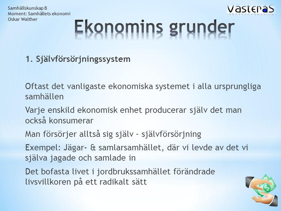 Ekonomins grunder 1. Självförsörjningssystem
