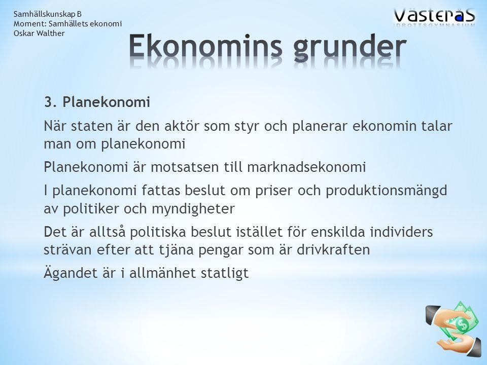 Samhällskunskap B Moment: Samhällets ekonomi. Oskar Walther. Ekonomins grunder.