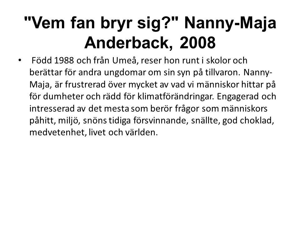 Vem fan bryr sig Nanny-Maja Anderback, 2008