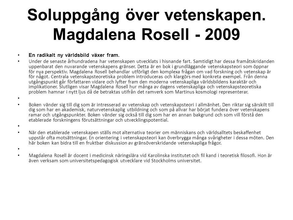 Soluppgång över vetenskapen. Magdalena Rosell - 2009