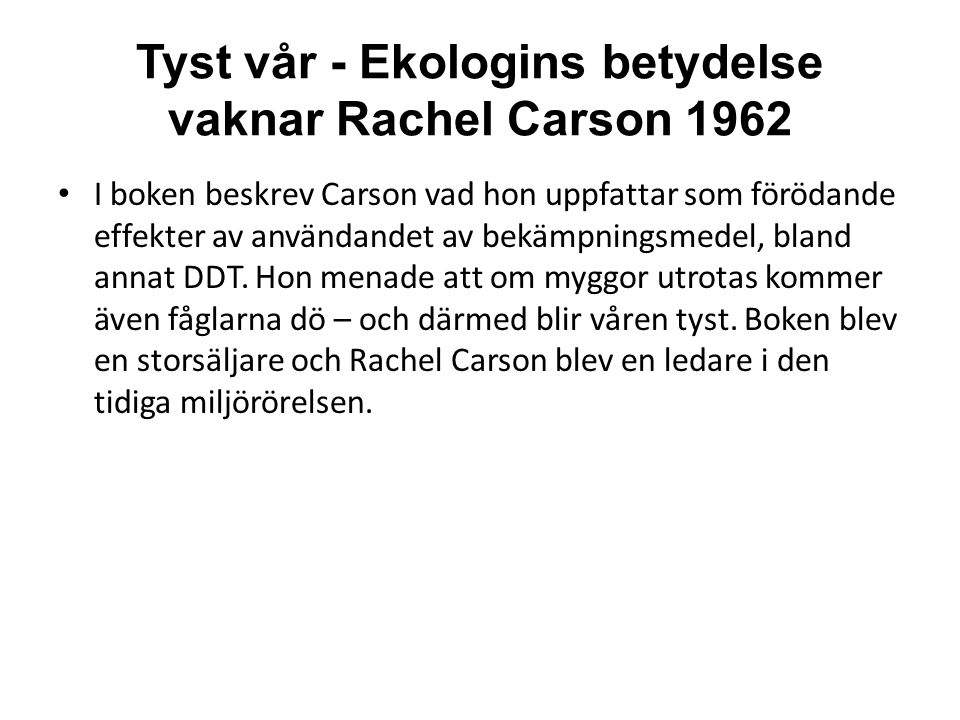 Tyst vår - Ekologins betydelse vaknar Rachel Carson 1962