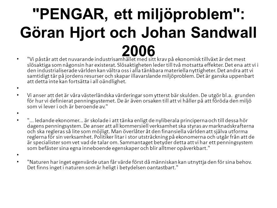 PENGAR, ett miljöproblem : Göran Hjort och Johan Sandwall 2006