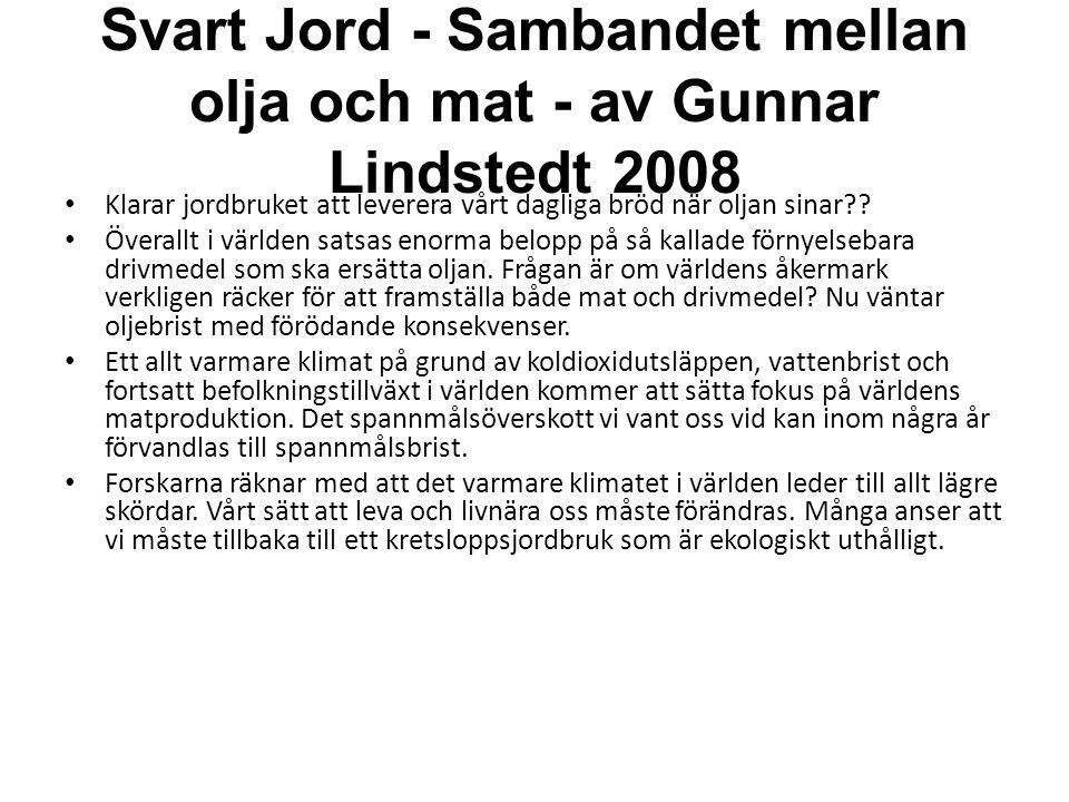 Svart Jord - Sambandet mellan olja och mat - av Gunnar Lindstedt 2008