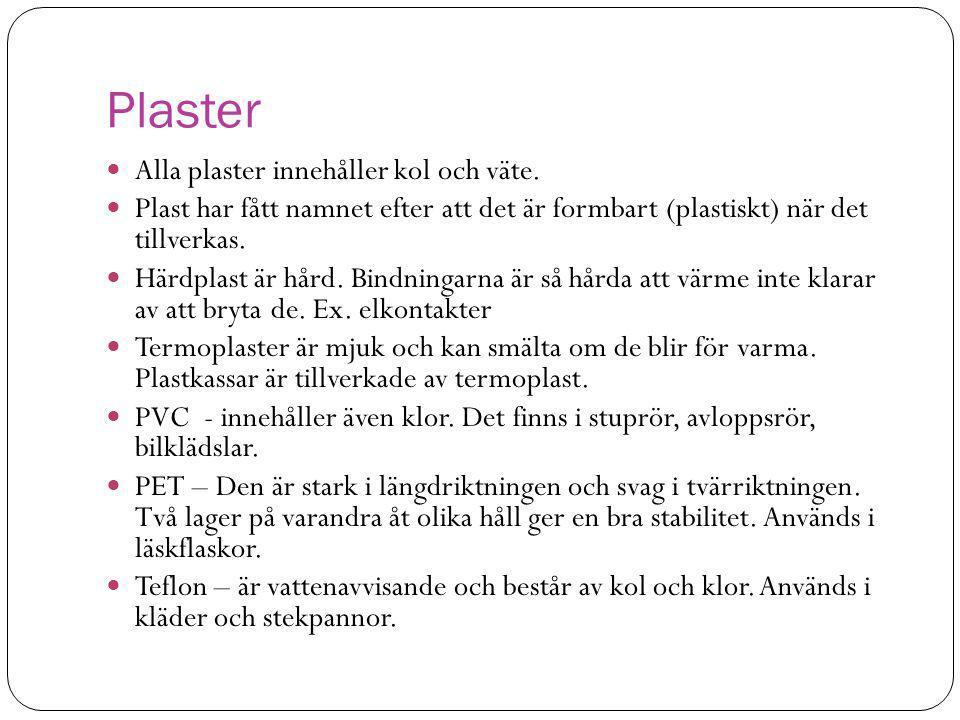 Plaster Alla plaster innehåller kol och väte.