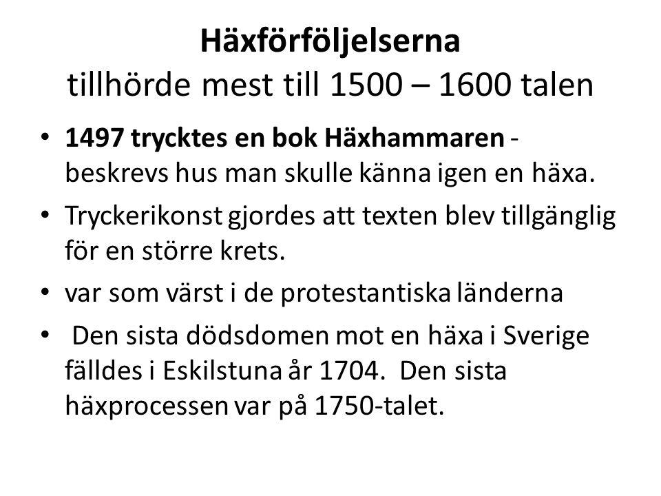 Häxförföljelserna tillhörde mest till 1500 – 1600 talen