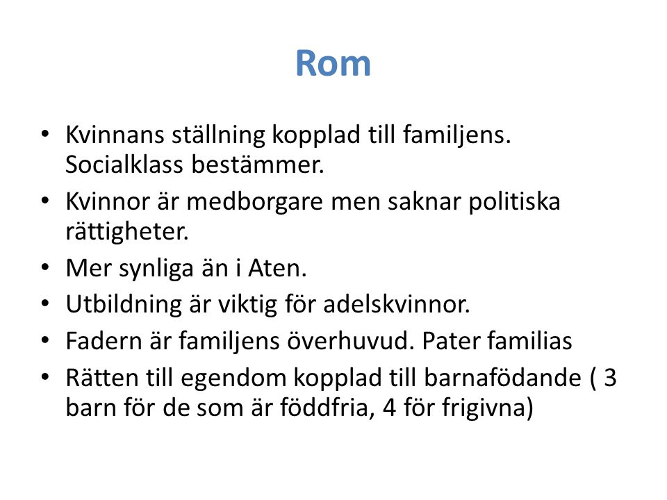 Rom Kvinnans ställning kopplad till familjens. Socialklass bestämmer.