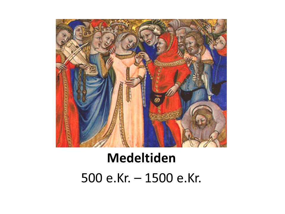 Medeltiden 500 e.Kr. – 1500 e.Kr.