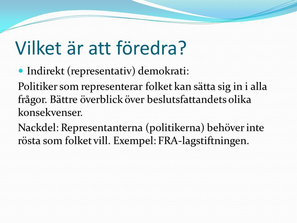 Vilket är att föredra Indirekt (representativ) demokrati:
