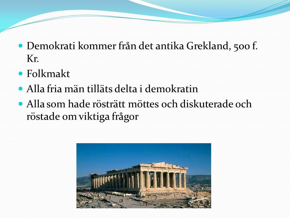 Demokrati kommer från det antika Grekland, 500 f. Kr.