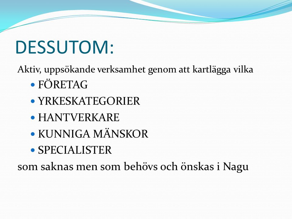 DESSUTOM: FÖRETAG YRKESKATEGORIER HANTVERKARE KUNNIGA MÄNSKOR