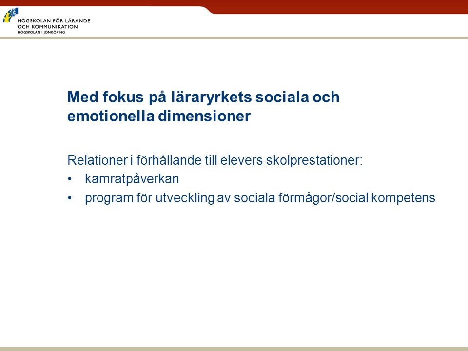 Med fokus på läraryrkets sociala och emotionella dimensioner