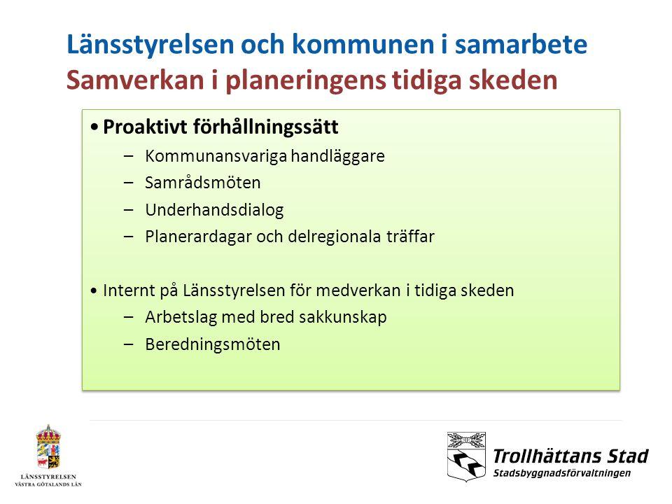 Länsstyrelsen och kommunen i samarbete Samverkan i planeringens tidiga skeden