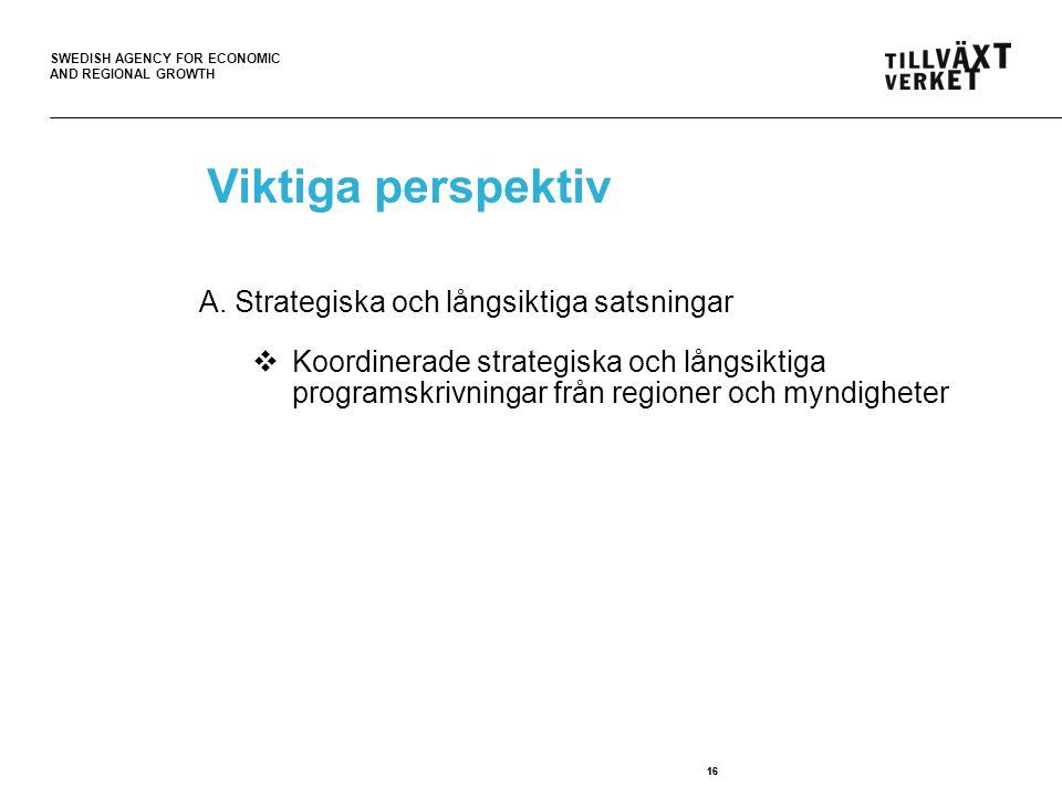 Viktiga perspektiv A. Strategiska och långsiktiga satsningar