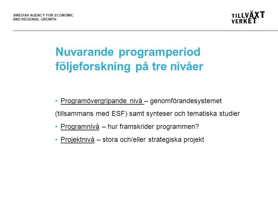 Nuvarande programperiod följeforskning på tre nivåer