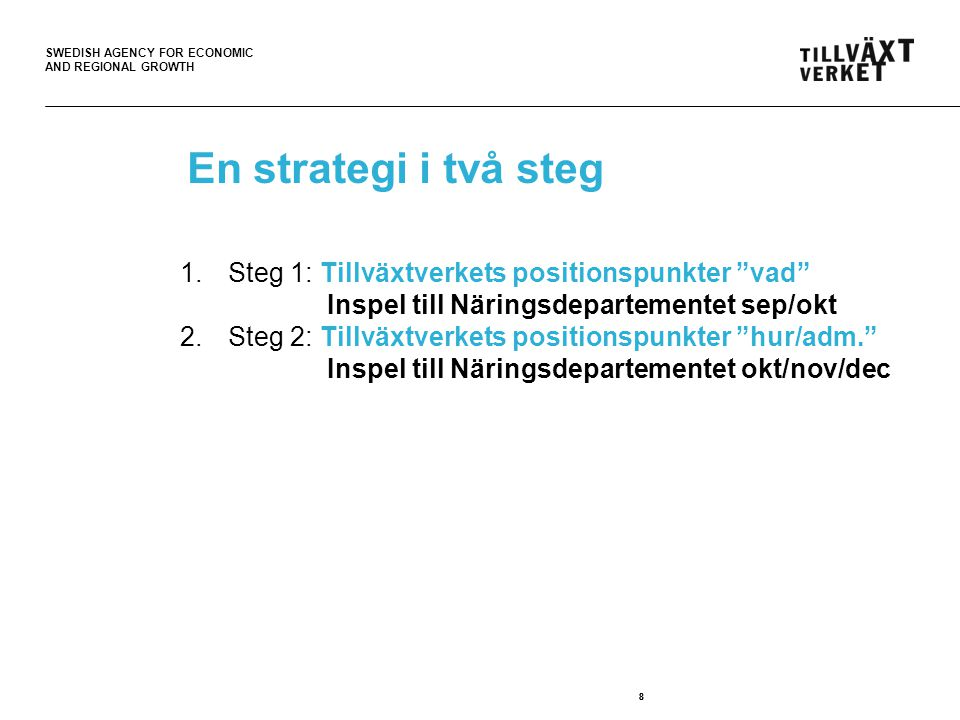 En strategi i två steg Steg 1: Tillväxtverkets positionspunkter vad