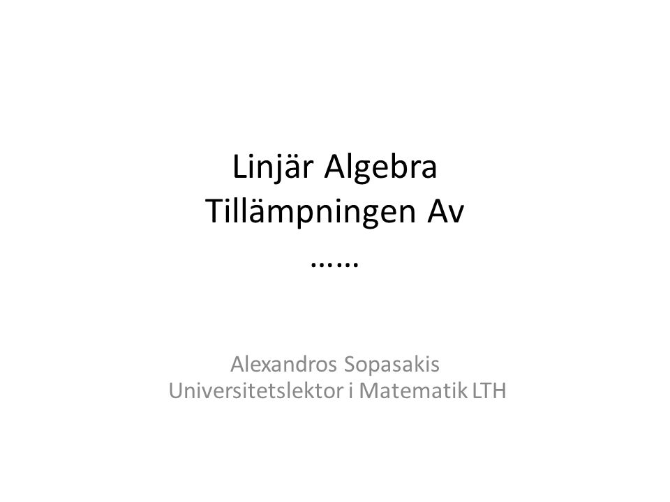 Linjär Algebra Tillämpningen Av ……