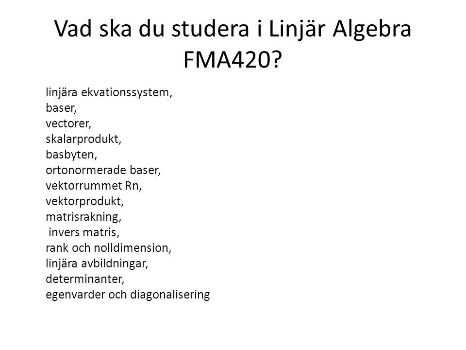 Vad ska du studera i Linjär Algebra FMA420