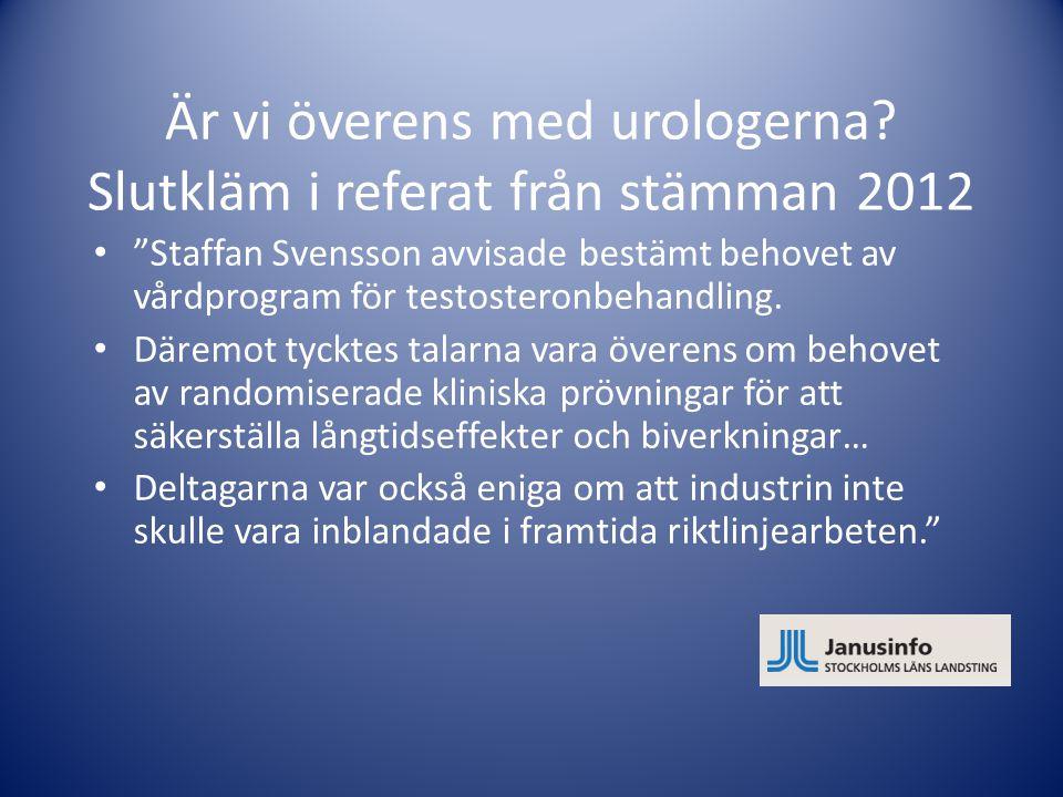 Är vi överens med urologerna Slutkläm i referat från stämman 2012